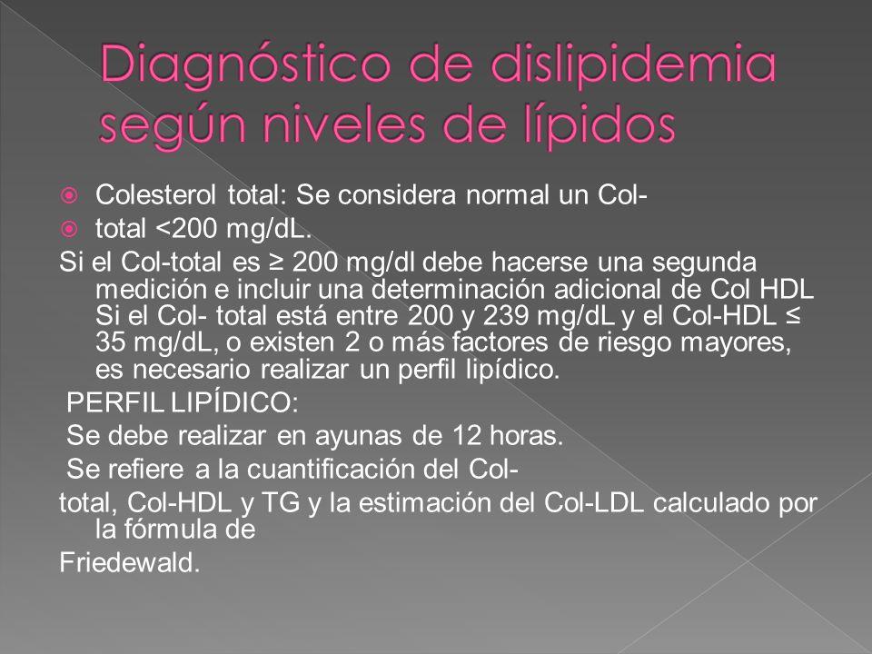 Colesterol total: Se considera normal un Col- total <200 mg/dL. Si el Col-total es 200 mg/dl debe hacerse una segunda medición e incluir una determina