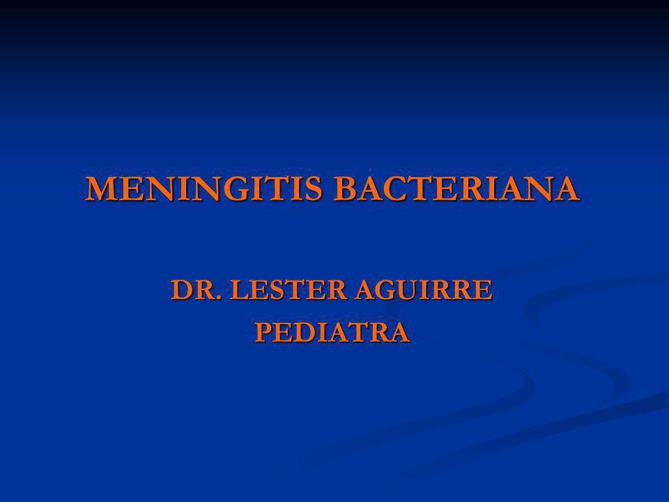 MENINGITIS BACTERIANA DR. LESTER AGUIRRE PEDIATRA