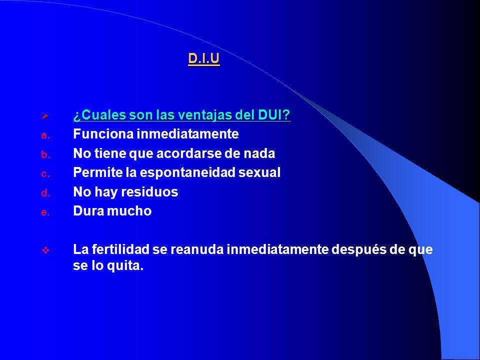 D.I.U ¿Cuales son las ventajas del DUI.¿Cuales son las ventajas del DUI.
