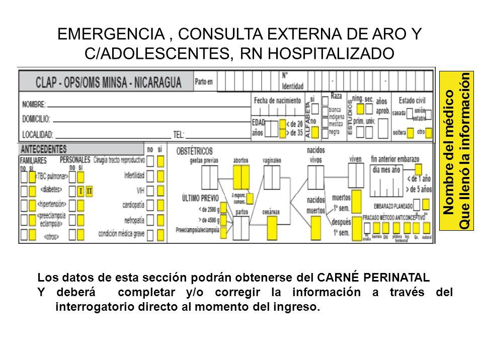 Los datos de esta sección podrán obtenerse del CARNÉ PERINATAL Y deberá completar y/o corregir la información a través del interrogatorio directo al m