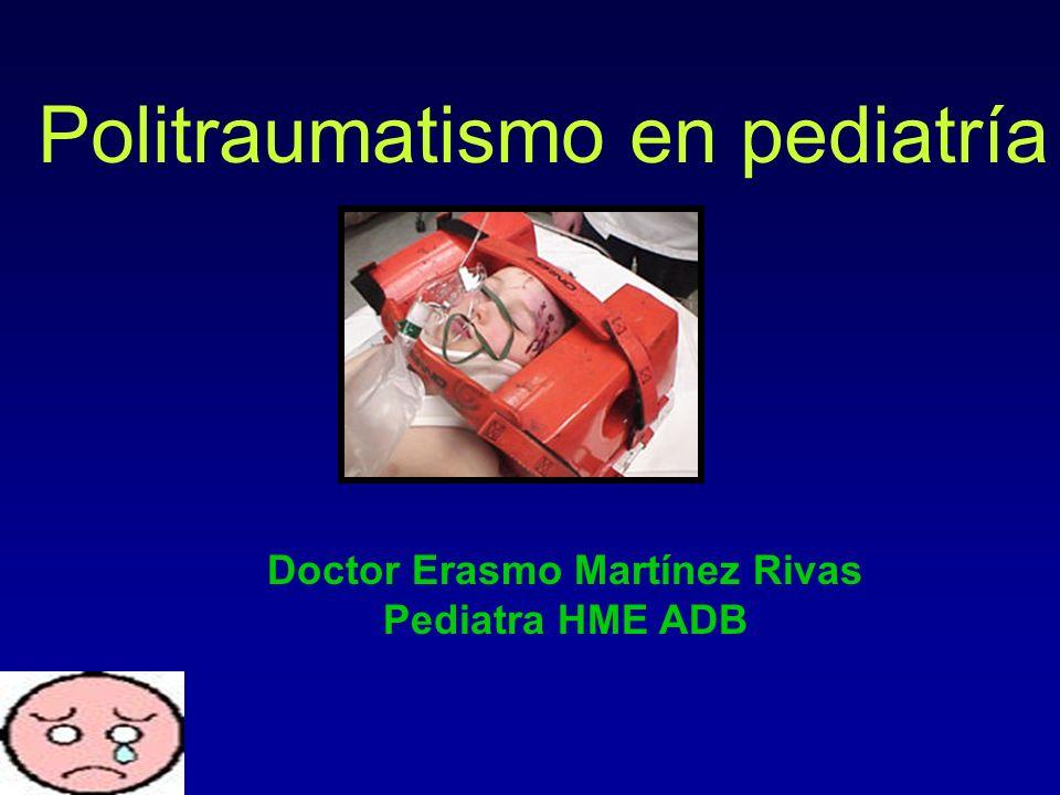 Politraumatismo en pediatría Doctor Erasmo Martínez Rivas Pediatra HME ADB