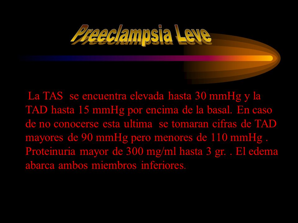 La TAS se encuentra elevada hasta 30 mmHg y la TAD hasta 15 mmHg por encima de la basal. En caso de no conocerse esta ultima se tomaran cifras de TAD