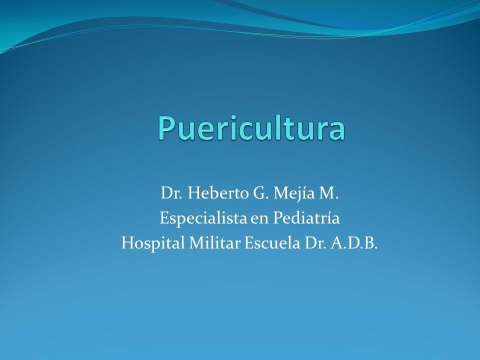 Dr. Heberto G. Mejía M. Especialista en Pediatría Hospital Militar Escuela Dr. A.D.B.