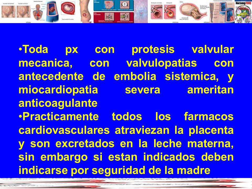 Toda px con protesis valvular mecanica, con valvulopatias con antecedente de embolia sistemica, y miocardiopatia severa ameritan anticoagulante Practi