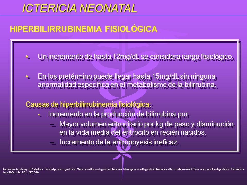 Un incremento de hasta 12mg/dL se considera rango fisiológico. En los pretérmino puede llegar hasta 15mg/dL sin ninguna anormalidad específica en el m