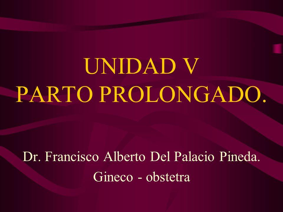Dr. Francisco Del Palacio TRASTORNOS QUE DIFICULTAN EL NACIMIENTO DEL PASAJERO (FACTORES FETALES)