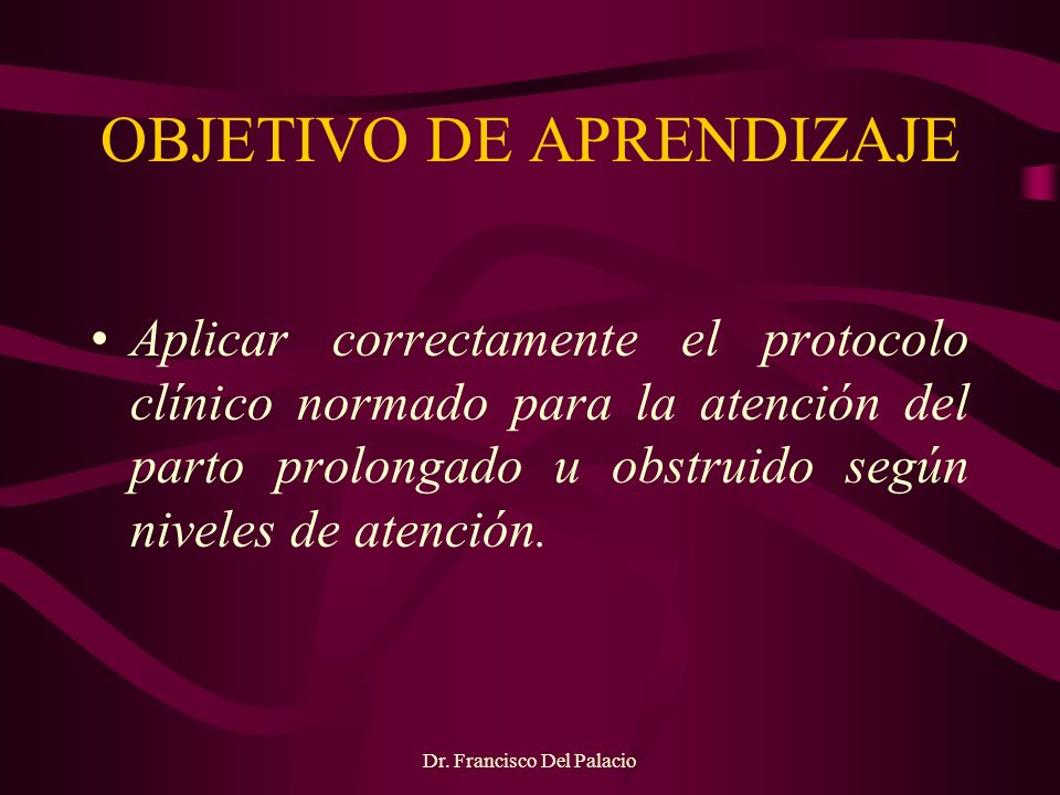 Dr.Francisco Del Palacio PARTOGRAMA Identificar la causa de parto detenido.
