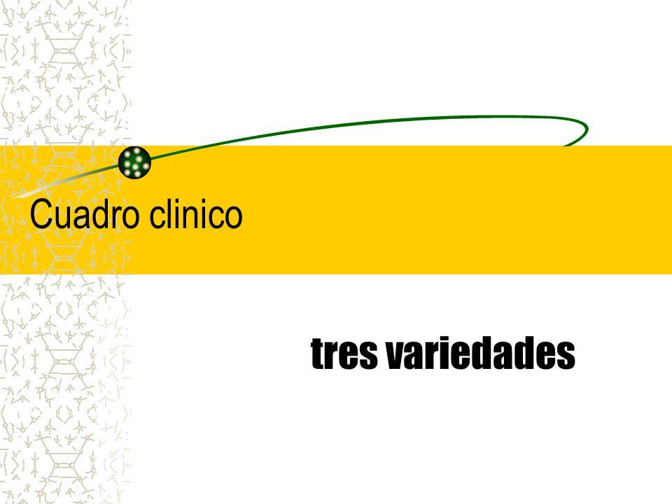 Cuadro clinico tres variedades