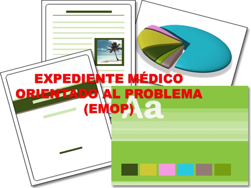 EXPEDIENTE MÉDICO ORIENTADO AL PROBLEMA (EMOP)