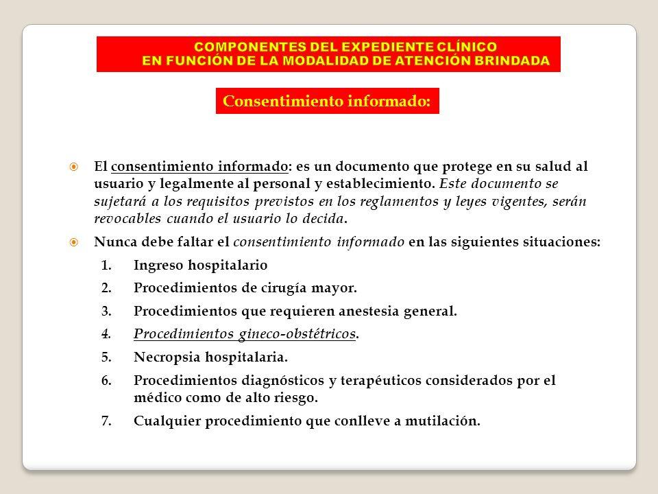 El consentimiento informado: es un documento que protege en su salud al usuario y legalmente al personal y establecimiento. Este documento se sujetará