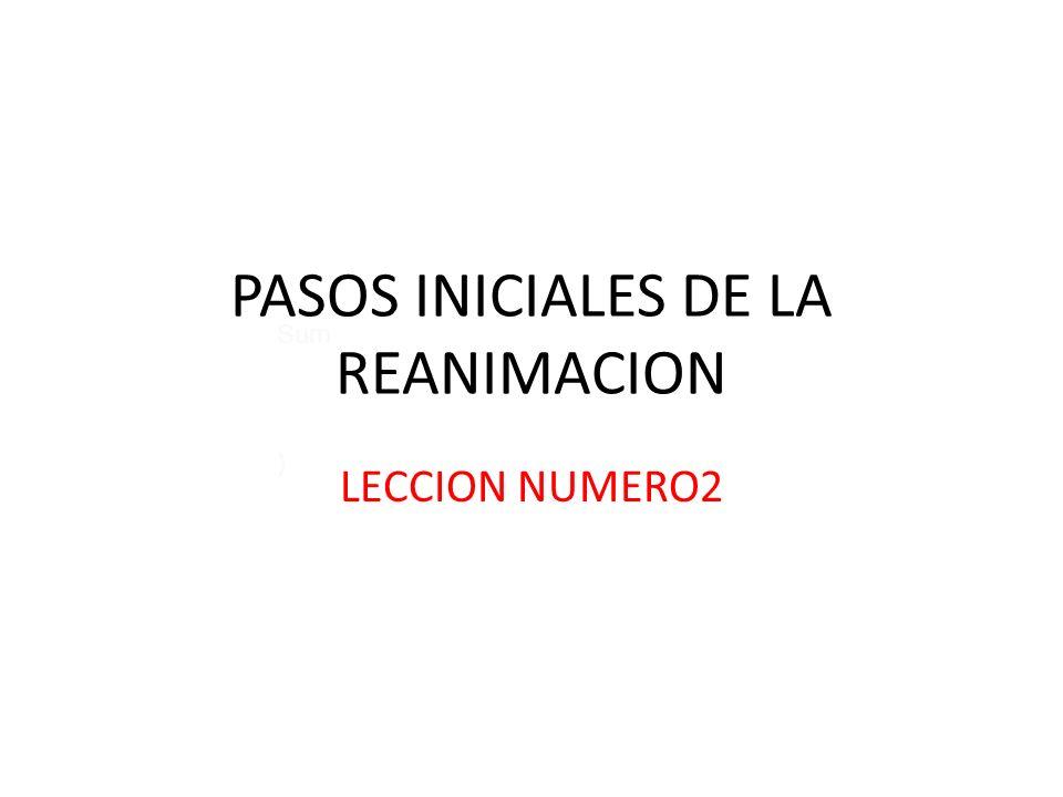 Sum ) PASOS INICIALES DE LA REANIMACION LECCION NUMERO2