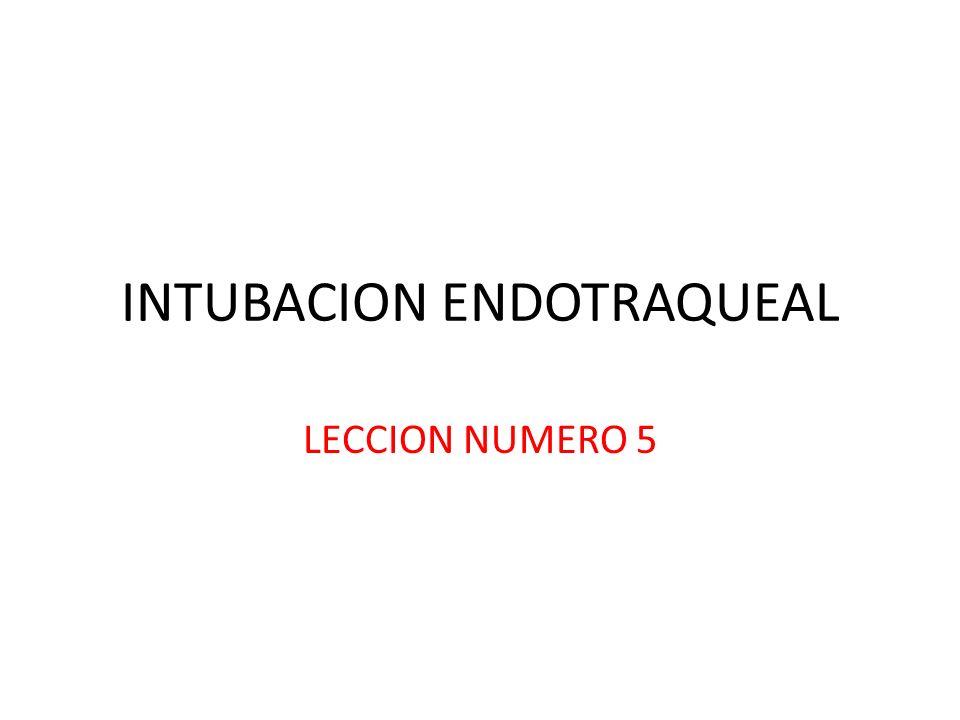 INTUBACION ENDOTRAQUEAL LECCION NUMERO 5