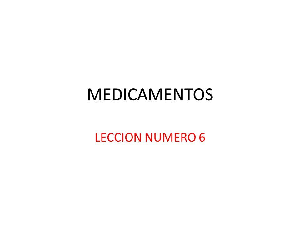 MEDICAMENTOS LECCION NUMERO 6