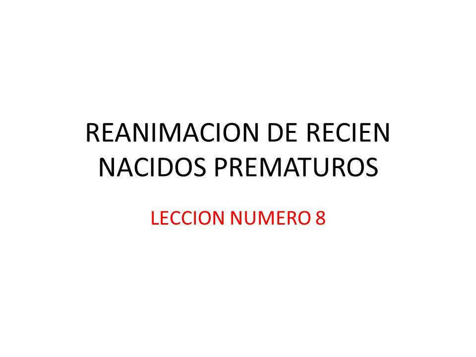 REANIMACION DE RECIEN NACIDOS PREMATUROS LECCION NUMERO 8