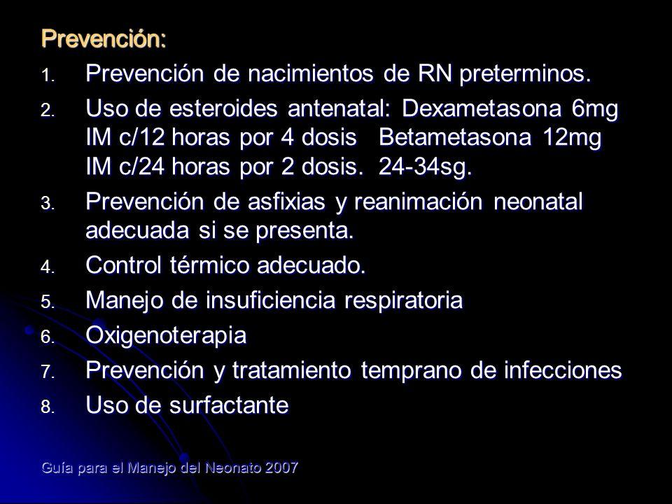 Tratamiento: Encaminado a conseguir una buena función pulmonar y un intercambio gaseoso adecuado, evitando complicaciones: enfisema intersticial, neumotórax.