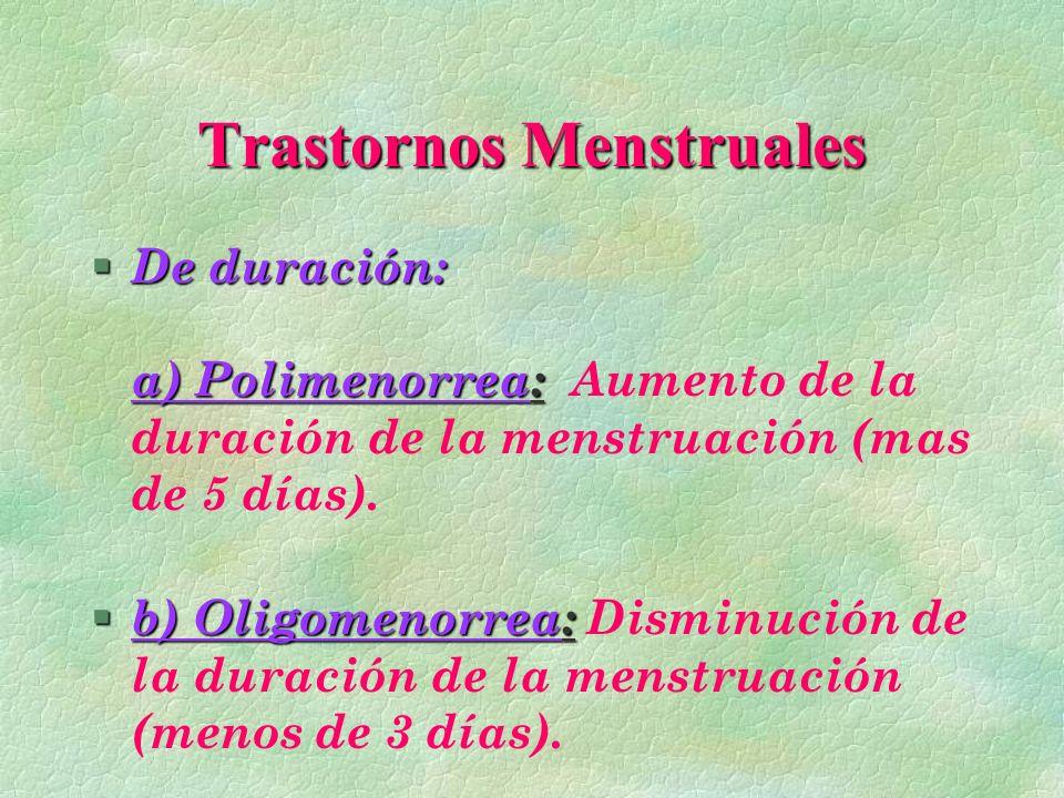 Trastornos Menstruales § De periocidad ) Amenorrea: § De periocidad: a) Amenorrea: Ausencia de la menstruación por periodo mayor que 4 a 6 meses.