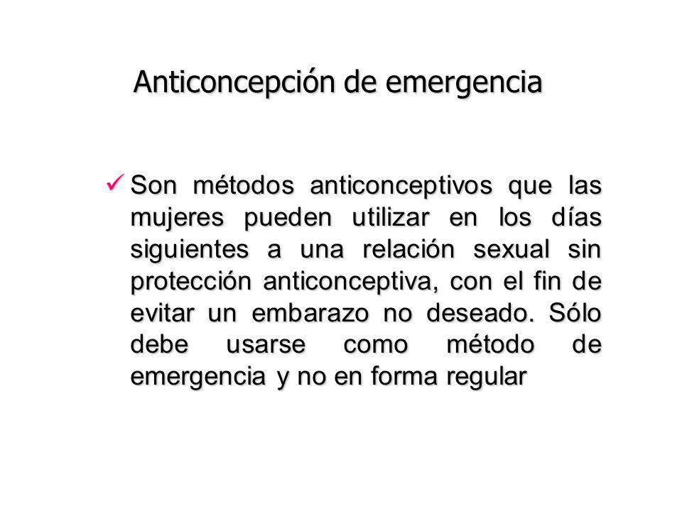 Son métodos anticonceptivos que las mujeres pueden utilizar en los días siguientes a una relación sexual sin protección anticonceptiva, con el fin de