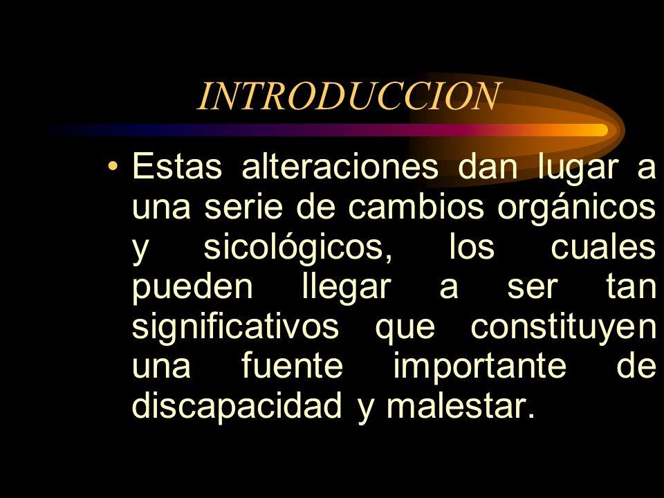 MANIFESTACIONES CLINICAS Las primeras están relacionadas con el cese inmediato de la menstruación y la actividad del ovario, en tanto que las segundas corresponden a aquellas alteraciones que aparecen al cabo de algunos años y que se asocian a la reducción del efecto estrogénico sobre los tejidos.