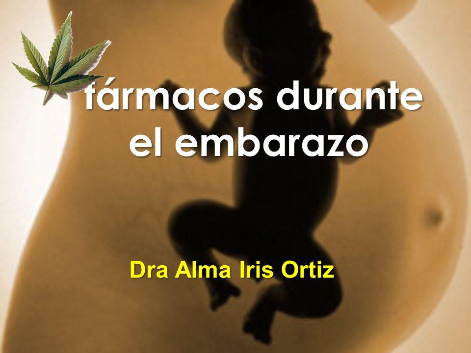 Dra Alma Iris Ortiz fármacos durante el embarazo fármacos durante el embarazo