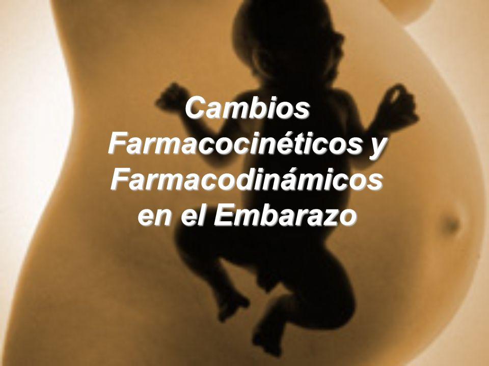 FARMACOCINÉTICA: Durante el embarazo ocurren cambios fisiológicos sustanciales en la madre, necesarios para el éxito del embarazo, pero que alteran la farmacocinética de muchos fármacos.