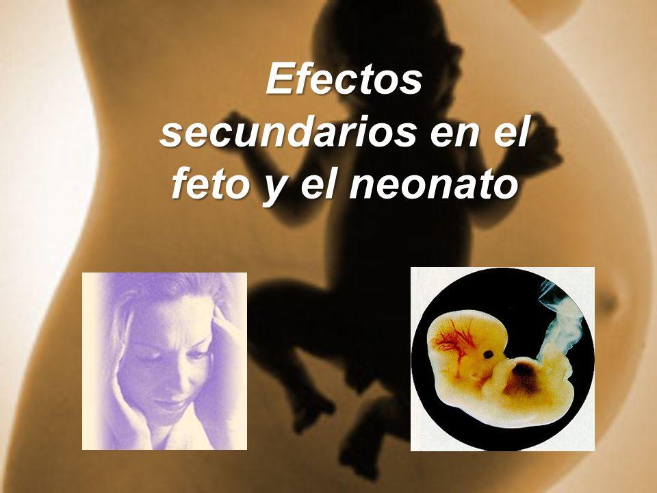 Efectos secundarios en el feto y el neonato