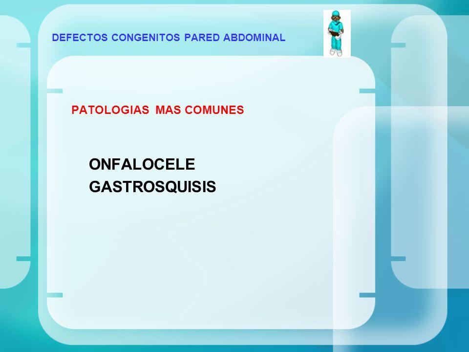 PATOLOGIAS MAS COMUNES ONFALOCELE GASTROSQUISIS