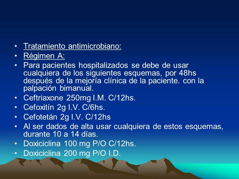 Tratamiento antimicrobiano: Régimen A: Para pacientes hospitalizados se debe de usar cualquiera de los siguientes esquemas, por 48hs después de la mej