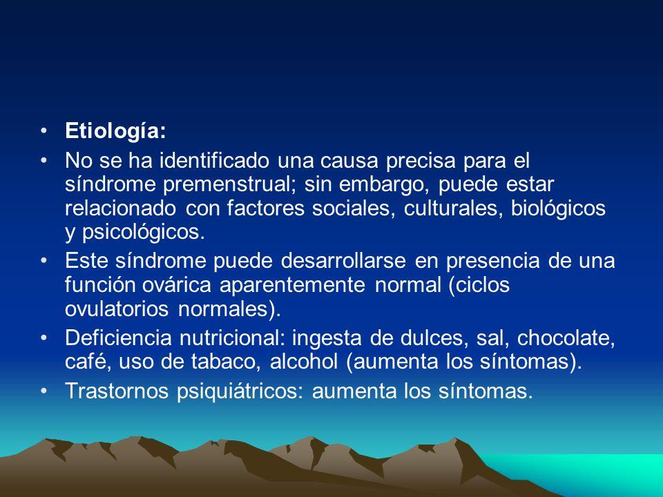 Etiología: No se ha identificado una causa precisa para el síndrome premenstrual; sin embargo, puede estar relacionado con factores sociales, cultural