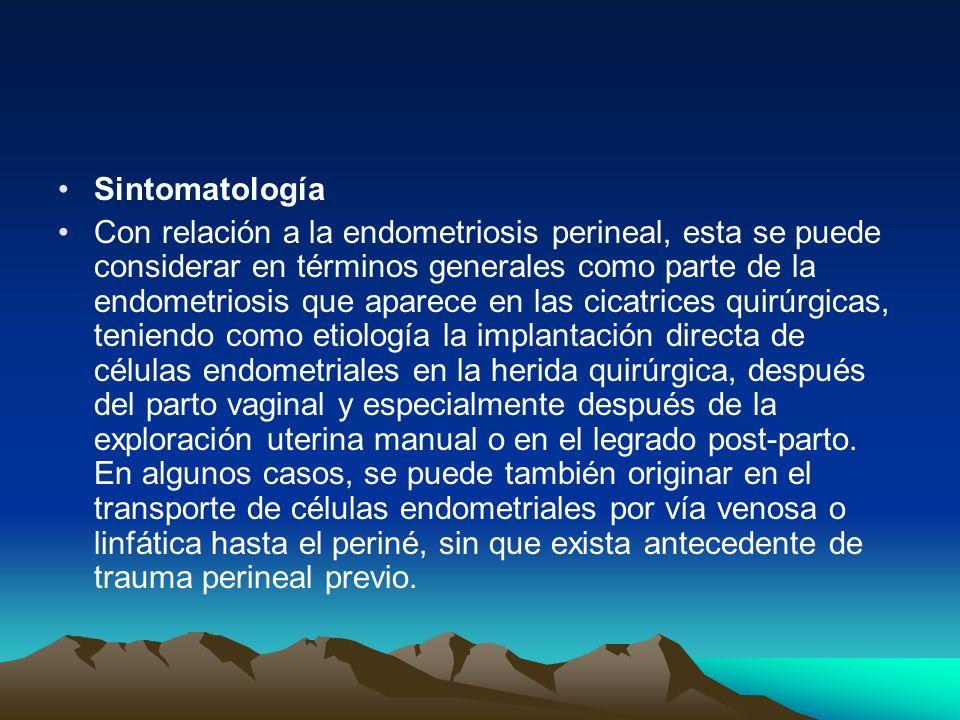 Sintomatología Con relación a la endometriosis perineal, esta se puede considerar en términos generales como parte de la endometriosis que aparece en