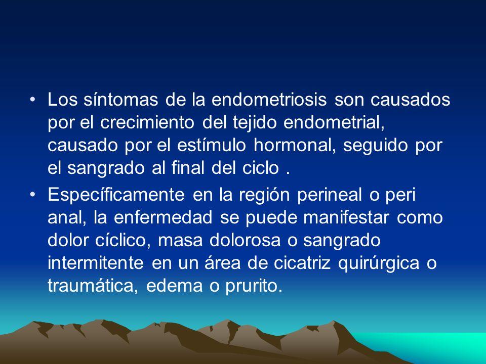 Los síntomas de la endometriosis son causados por el crecimiento del tejido endometrial, causado por el estímulo hormonal, seguido por el sangrado al
