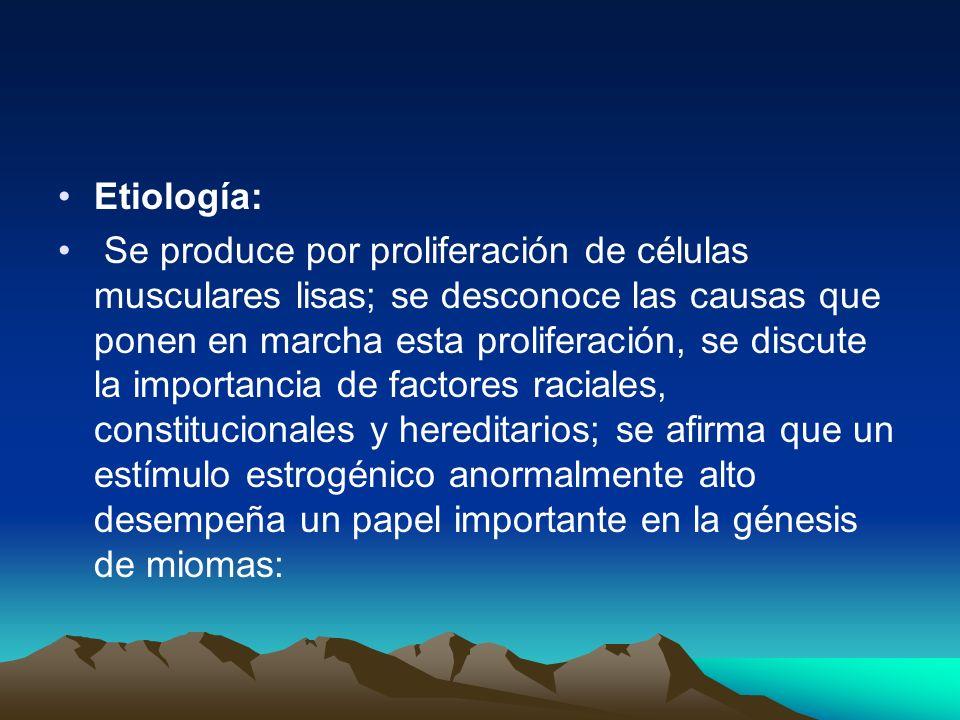 Etiología: Se produce por proliferación de células musculares lisas; se desconoce las causas que ponen en marcha esta proliferación, se discute la imp
