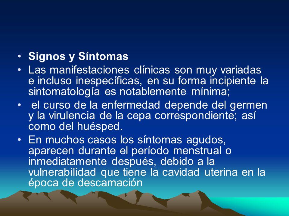 Signos y Síntomas Las manifestaciones clínicas son muy variadas e incluso inespecíficas, en su forma incipiente la sintomatología es notablemente míni