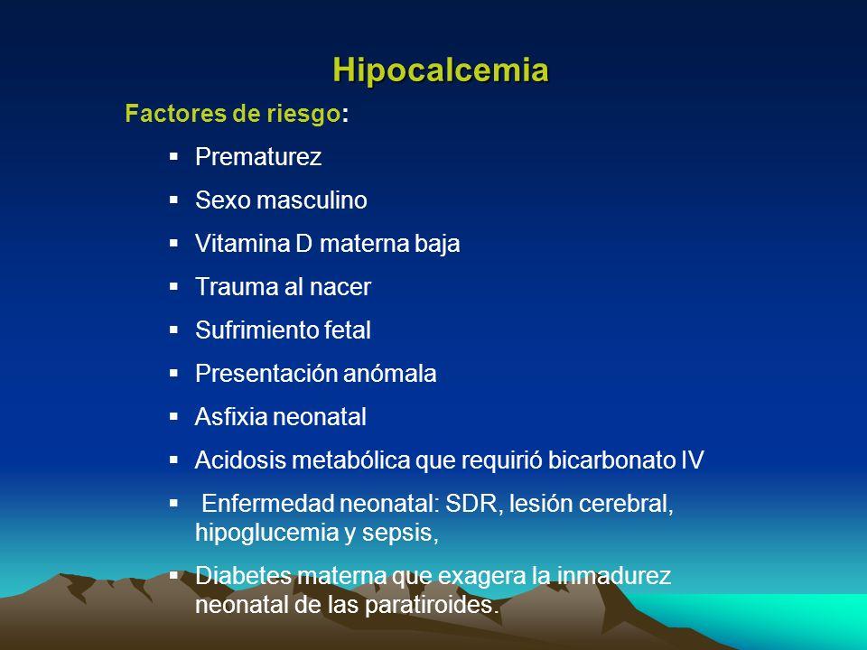 Factores de riesgo: Prematurez Sexo masculino Vitamina D materna baja Trauma al nacer Sufrimiento fetal Presentación anómala Asfixia neonatal Acidosis