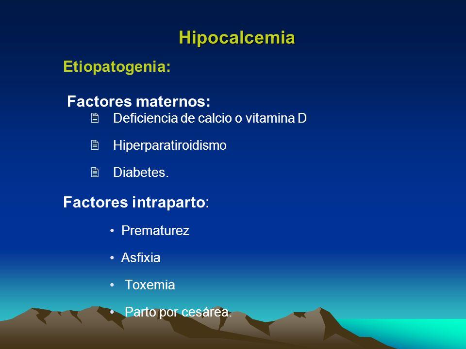 Factores intraparto: Prematurez Asfixia Toxemia Parto por cesárea. Hipocalcemia Etiopatogenia: Factores maternos: Deficiencia de calcio o vitamina D H