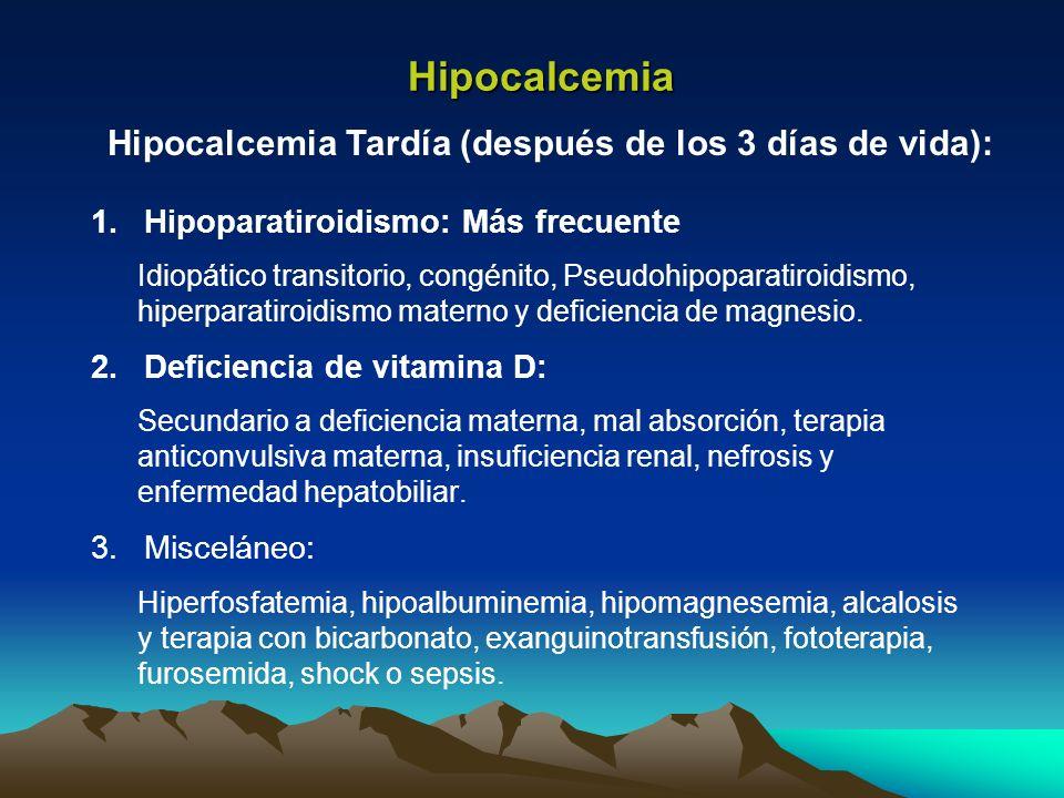1.Hipoparatiroidismo: Más frecuente Idiopático transitorio, congénito, Pseudohipoparatiroidismo, hiperparatiroidismo materno y deficiencia de magnesio