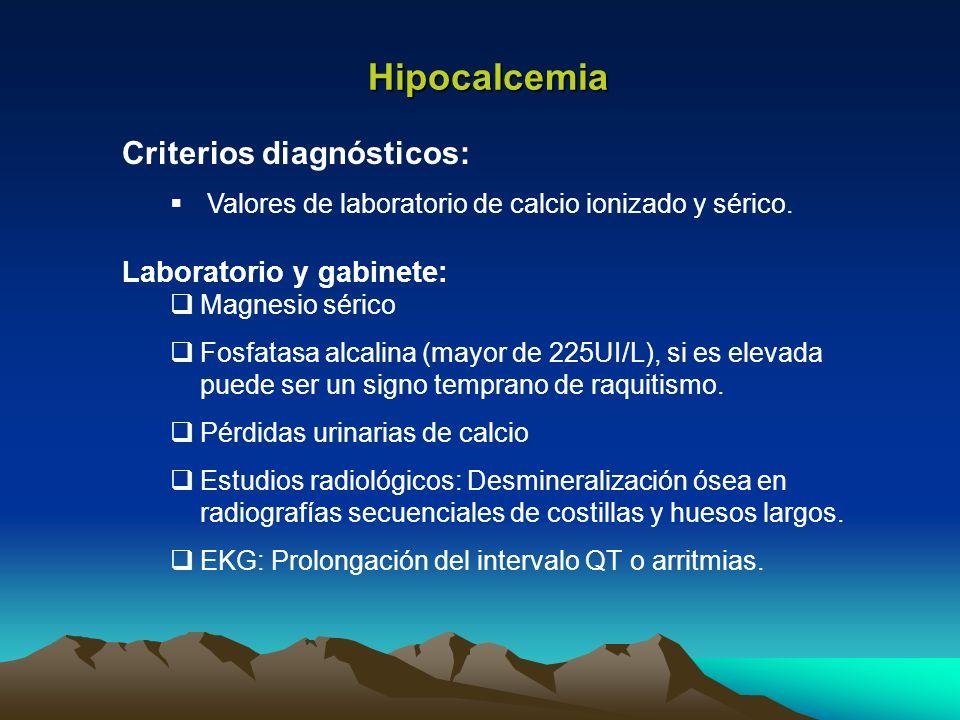 Laboratorio y gabinete: Magnesio sérico Fosfatasa alcalina (mayor de 225UI/L), si es elevada puede ser un signo temprano de raquitismo. Pérdidas urina