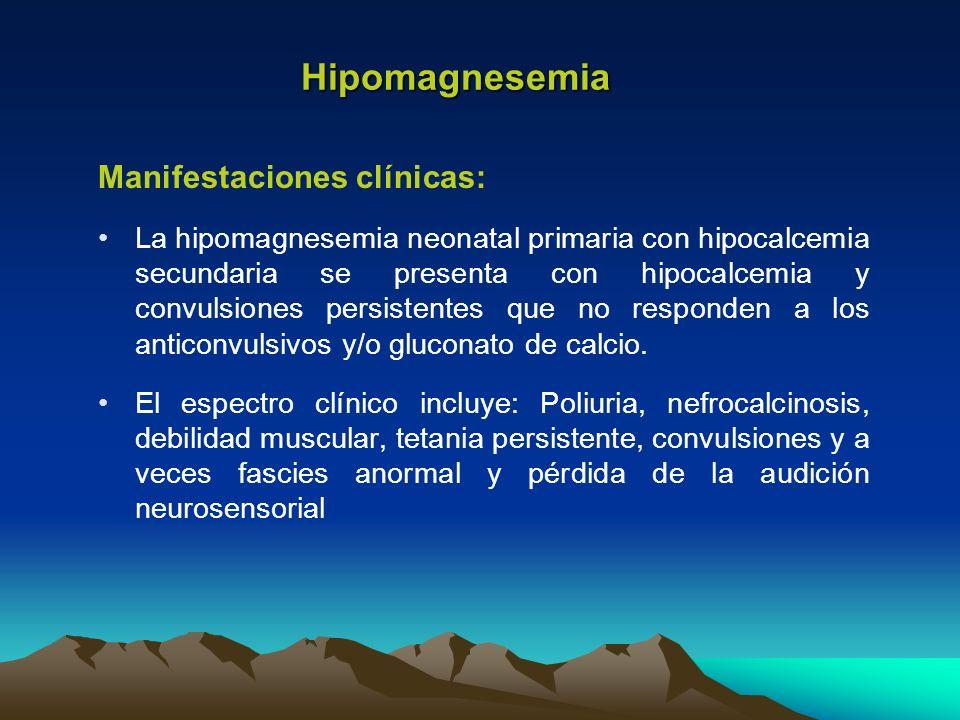 Manifestaciones clínicas: La hipomagnesemia neonatal primaria con hipocalcemia secundaria se presenta con hipocalcemia y convulsiones persistentes que