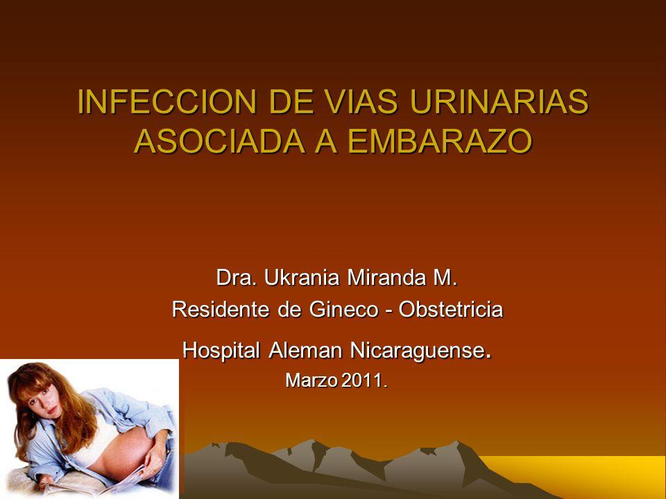 INFECCION DE VIAS URINARIAS ASOCIADA A EMBARAZO Dra.
