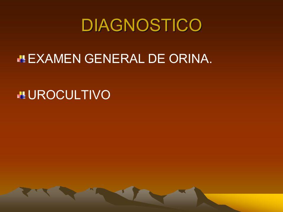 DIAGNOSTICO EXAMEN GENERAL DE ORINA. UROCULTIVO