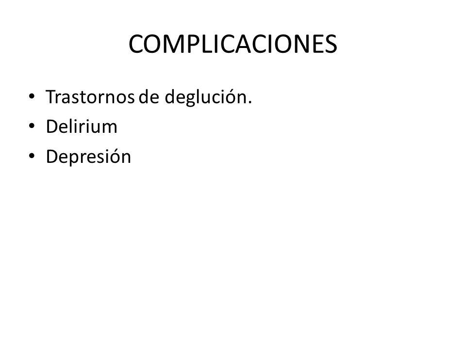 COMPLICACIONES Trastornos de deglución. Delirium Depresión