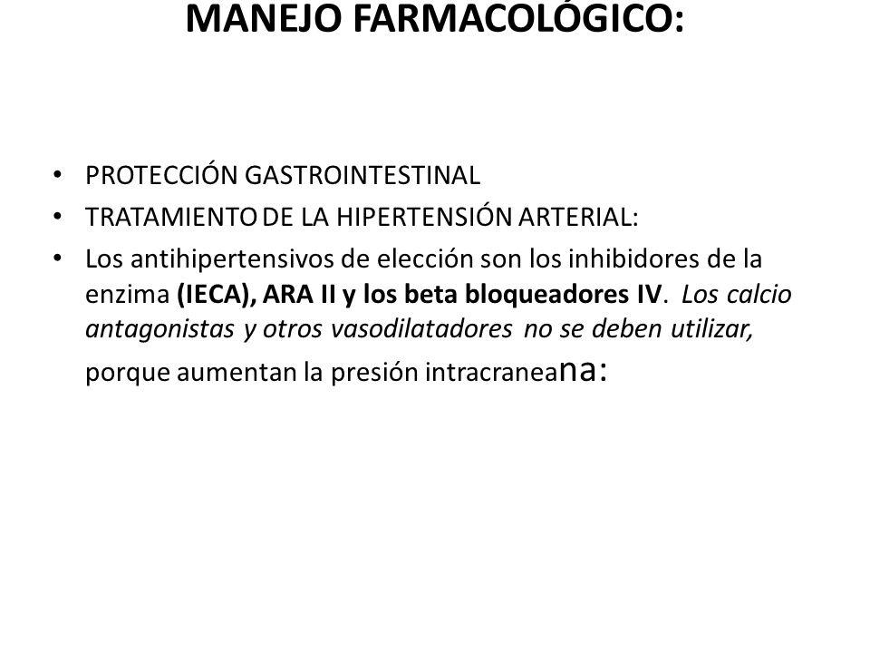 MANEJO FARMACOLÓGICO: PROTECCIÓN GASTROINTESTINAL TRATAMIENTO DE LA HIPERTENSIÓN ARTERIAL: Los antihipertensivos de elección son los inhibidores de la
