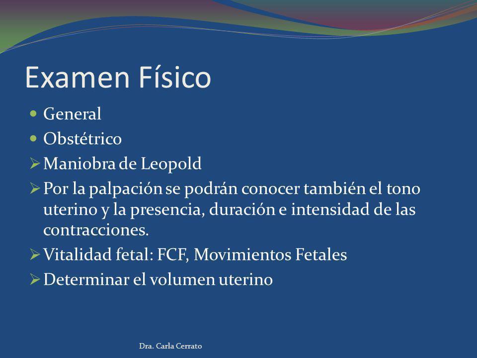 Examen Físico General Obstétrico Maniobra de Leopold Por la palpación se podrán conocer también el tono uterino y la presencia, duración e intensidad