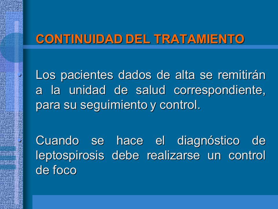 CONTINUIDAD DEL TRATAMIENTO Los pacientes dados de alta se remitirán a la unidad de salud correspondiente, para su seguimiento y control.Los pacientes