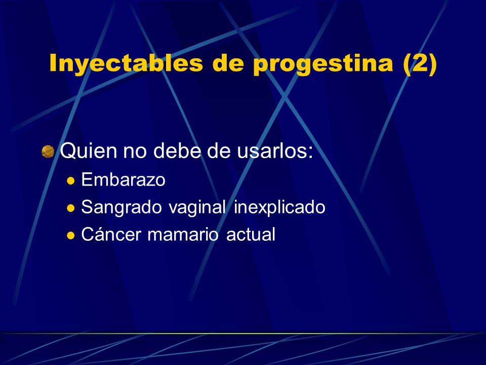 Inyectables de progestina (1) Desventajas: La fertilidad tarda en regresar (9 meses) No protegen contra las ITS/VIH Efectos secundarios: Sangrado mens