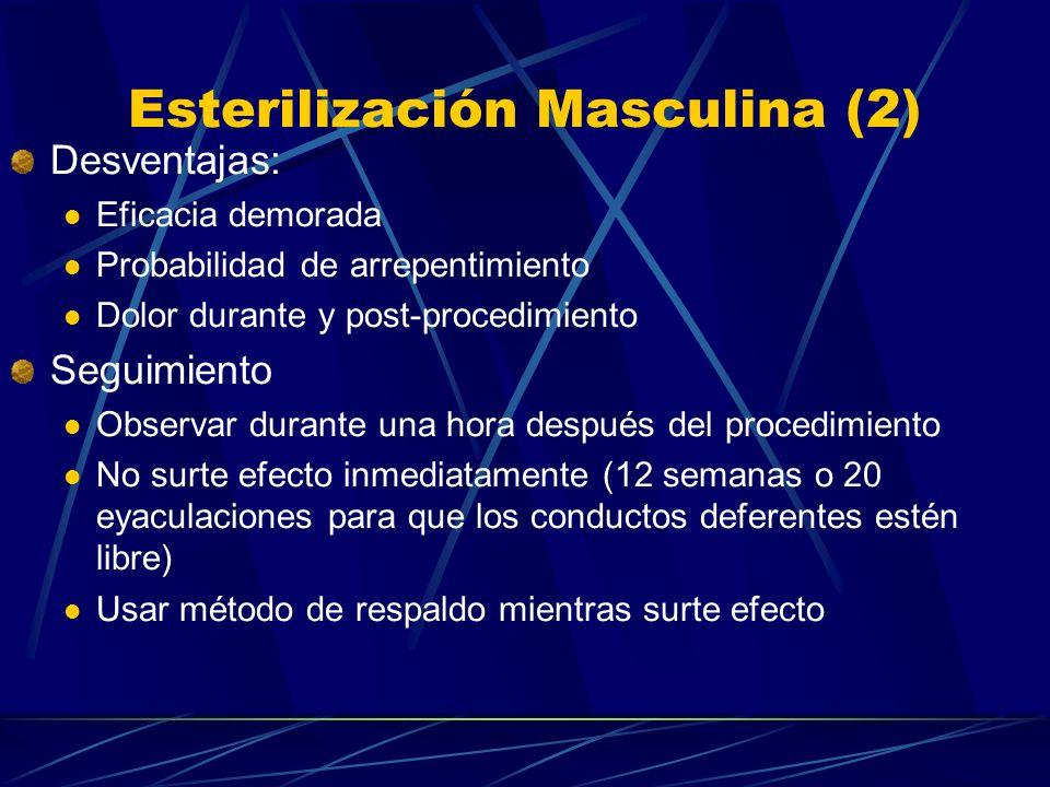 Esterilización Masculina (1) Procedimiento de cirugía menor, interrumpe los conductos deferentes, evitando que los espermatozoides lleguen al semen; p