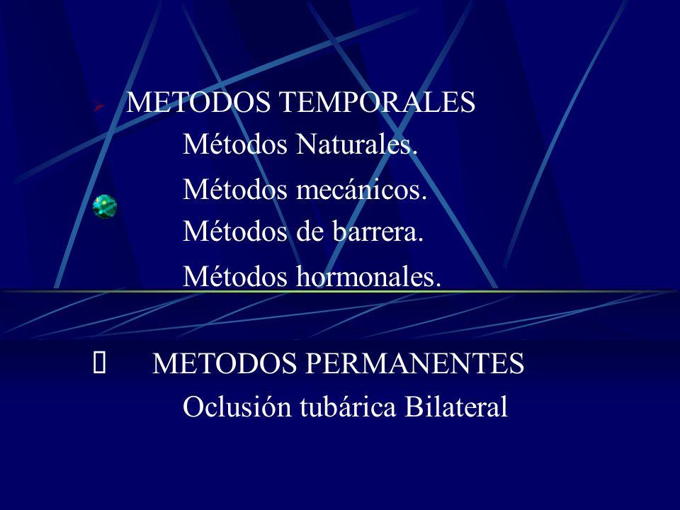 METODOS TEMPORALES Métodos Naturales.Métodos mecánicos.