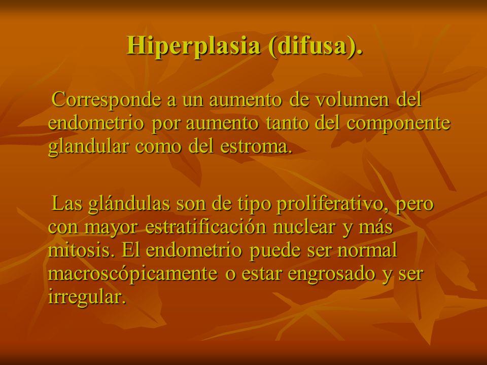 Se presenta generalmente alrededor de la menopausia y se produce por niveles prolongadamente altos de estrógenos con ausencia o disminución de la actividad progestativa.