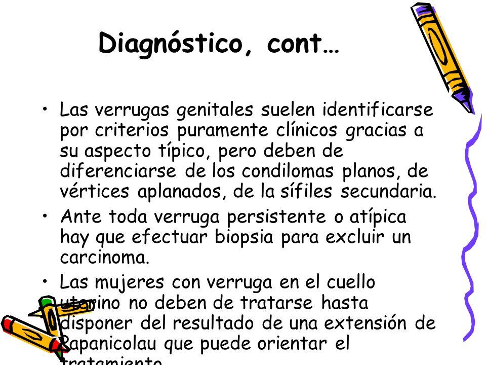 Diagnóstico, cont… Las verrugas genitales suelen identificarse por criterios puramente clínicos gracias a su aspecto típico, pero deben de diferenciar