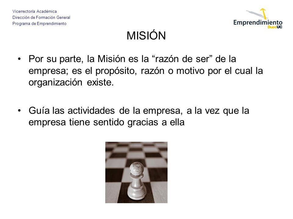 Vicerrectoría Académica Dirección de Formación General Programa de Emprendimiento MISIÓN Dentro del enunciado la Misión debe contener: 1.La necesidad que satisface o el problema que resuelve.