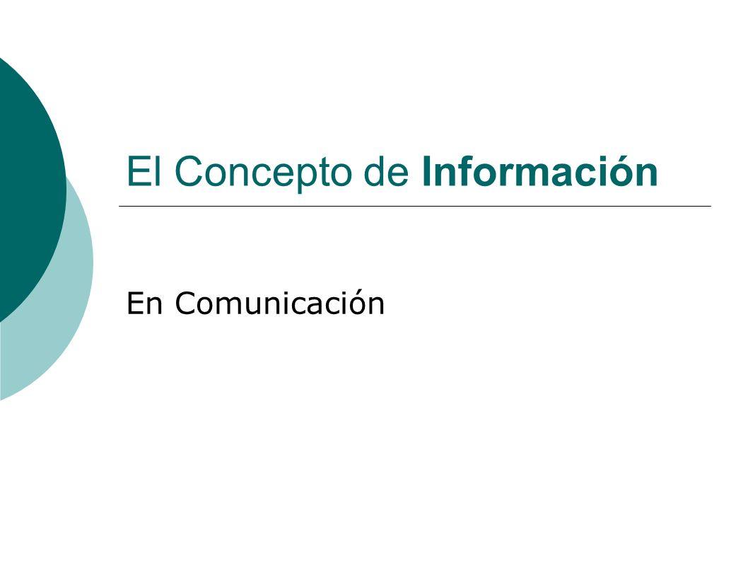 El Concepto de Información En Comunicación